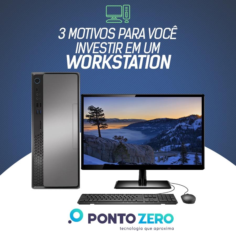 3 motivos para investir em um Workstation